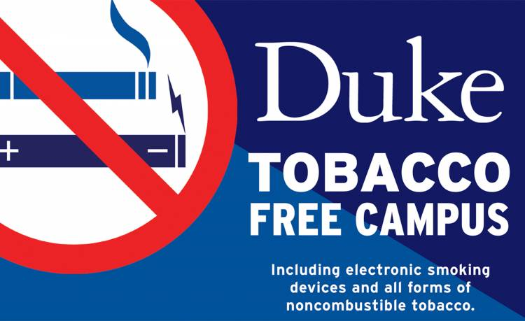 As of July 1, 2020, Duke has become a Tobbaco-Free Campus.