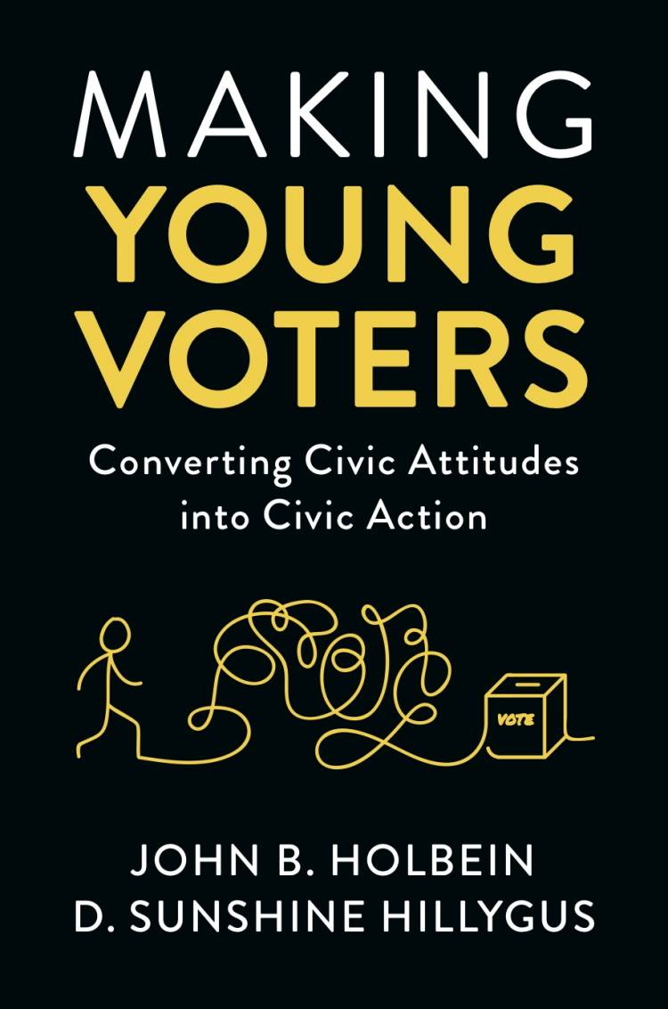The cover for D. Sunshine Hillygus and John B. Holdbein's book 'Making Young Voters: Converting Civic Attitudes into Civic Action.'