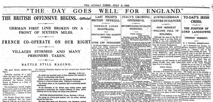 To understand the trauma that made the Great War such a seminal event, start with the top headline from the Sunday Times, July 2, 1916. The day, in fact, did not go well for England. It was the opening of the Battle of the Somme. In one day the British fo