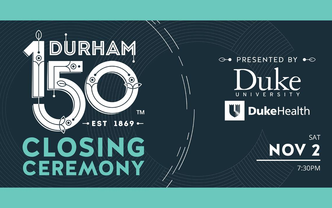 Duke community can get discount Durham 150 tickets.