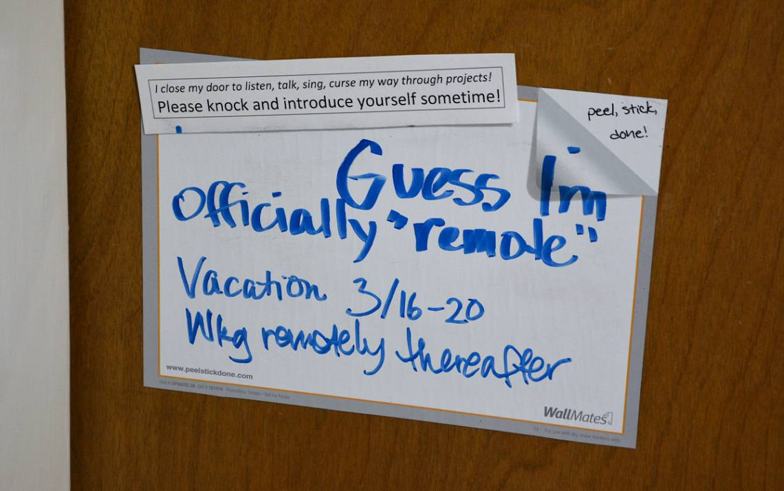 When the COVID-19 pandemic began, Diane Masters of the Department of Psychology and Neuroscience left this note on her office door as many Duke employees embarked on working remotely.