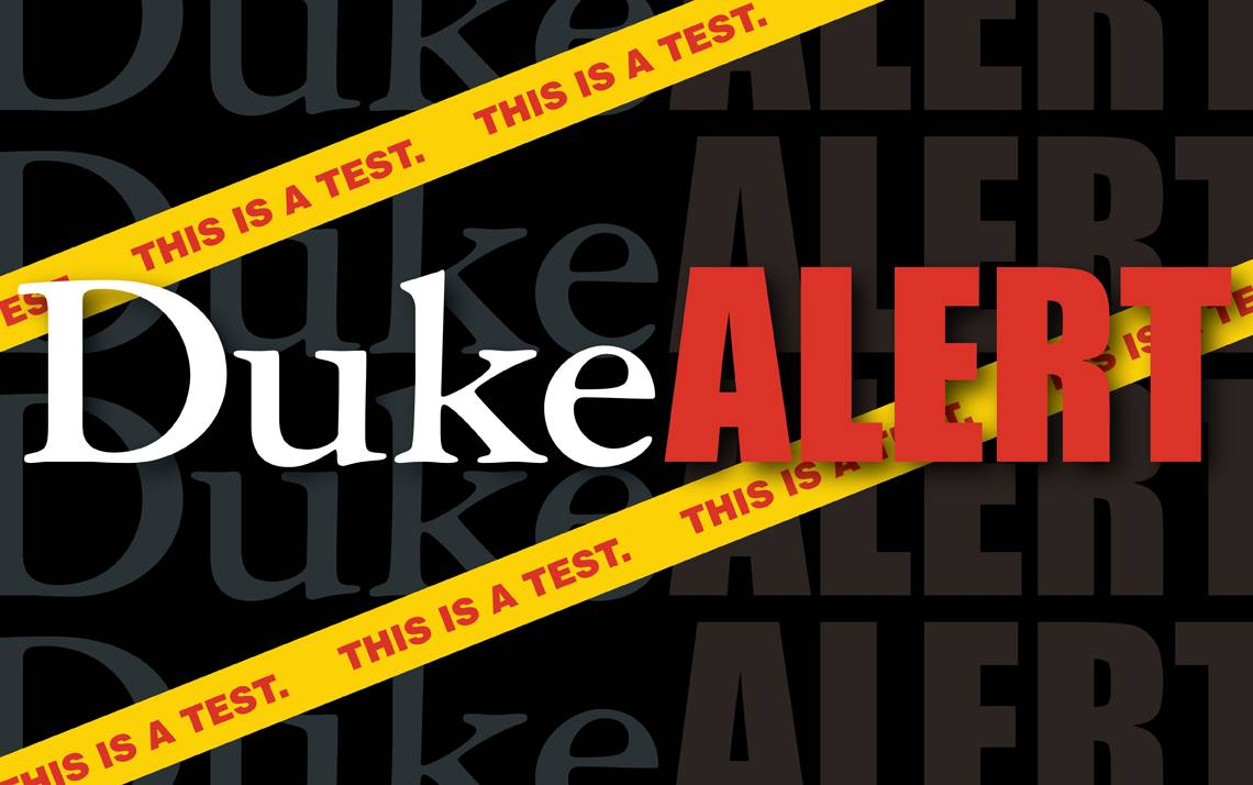 Duke will conduct a test of its emergency notification systems at 10 a.m. next Wednesday.