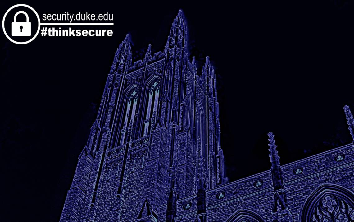 Duke IT professionals are urging staff, faculty and students to protect themselves against cyberattacks.
