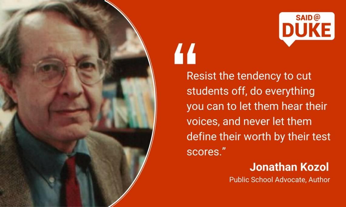 Jonathan Kozol: Resist the tendency to cut students off.