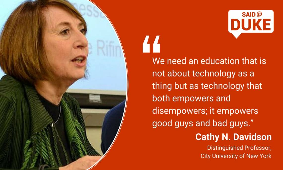 Cathy Davidson: We need not an education about technology as a thing but about a technology that both empowers and disempowers.