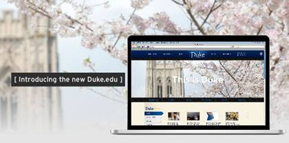 The redesigned university home page will improve Duke's ability to showcase scholarship and campus life.