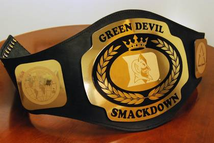 The winning team of the Green Devil Smackdown receives this championship belt.