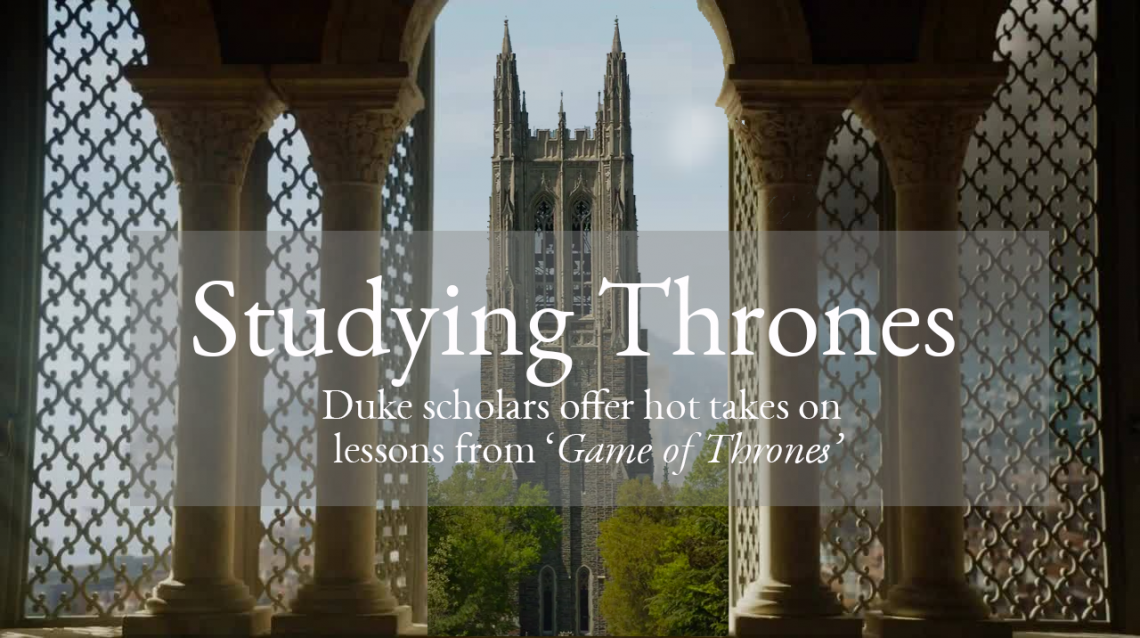 Duke faculty short takes on the Game of Thrones