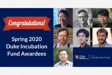 Duke Incubation Fund Winners for Spring 2020