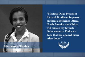 Florence Tesha: Meeting Duke President Richard Brodhead in person on three continents - Africa, North America and China, will remain my favorite Duke memory.