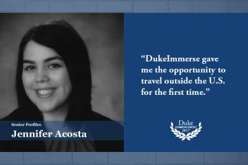 "Jennifer Acosta: ""DukeImmerse gave me the opportunity to travel outside the U.S. for the first time,"