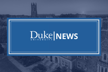News from Duke University