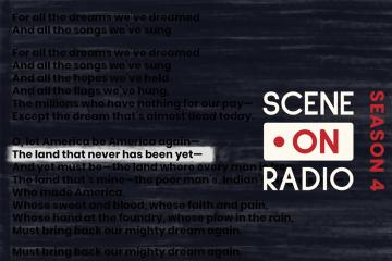 Scene on Radio, season 4, with a line from Langston Hughes poem: