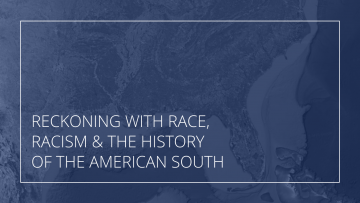 Text: Reckoning with race, racism and the history of the American South
