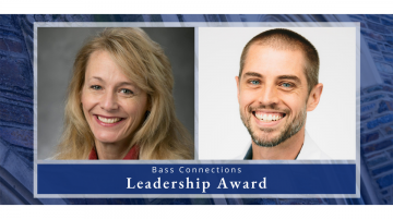 Deborah Koltai (Associate Professor in Psychiatry & Behavioral Sciences and Neurology, School of Medicine) and Jason Somarelli (Assistant Professor in Medicine, School of Medicine) are the winners of the 2021 Bass Connections Leadership Award.
